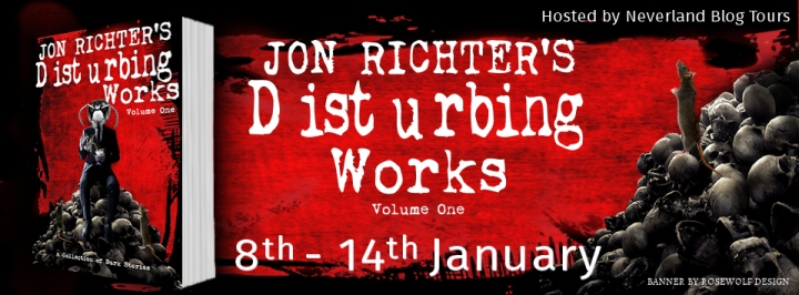 "Blog Tour: ""Disturbing Works Vol.1"" by Jon Richter"